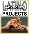 Latino Advocacy Projects